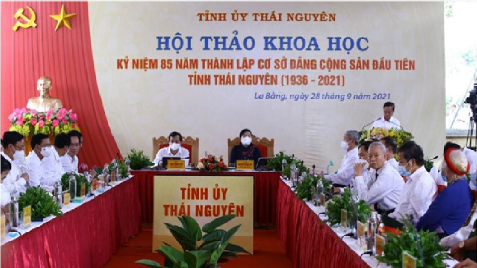 Hội thảo khoa học:  Kỷ niệm 85 năm thành lập cơ sở Đảng Cộng sản đầu tiên tỉnh Thái Nguyên  (1936-2021)